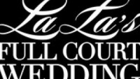 La La s Full Court Wedding